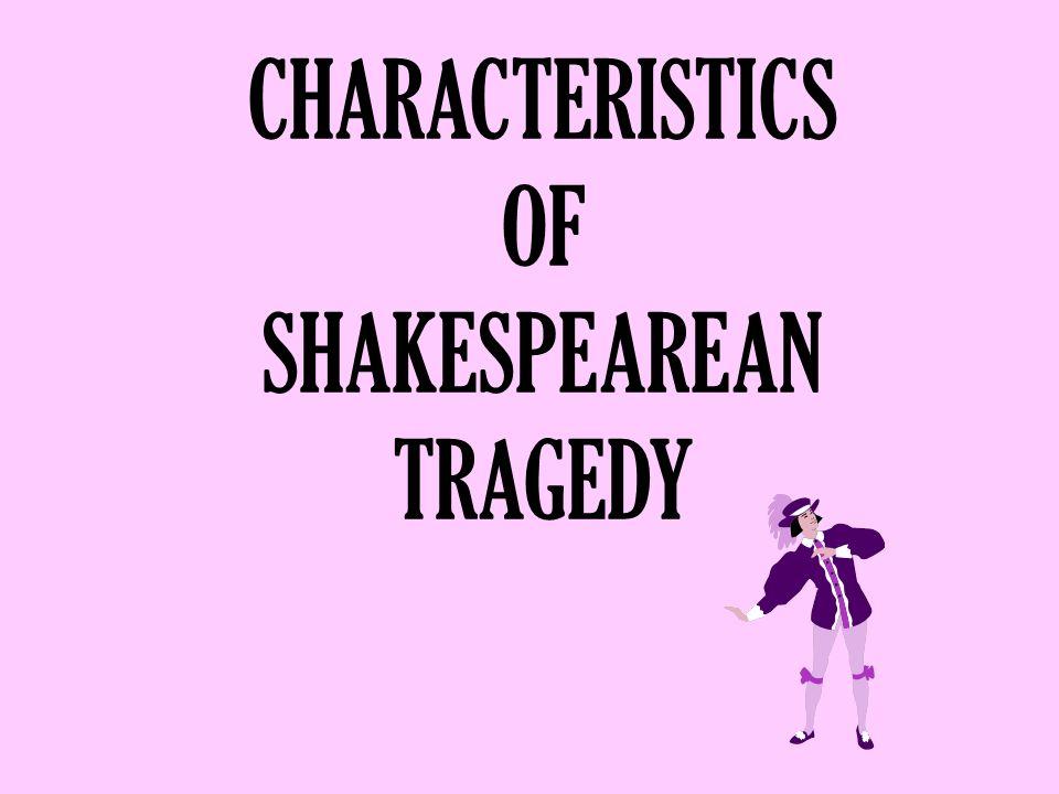 characteristics of shakespearean tragedy