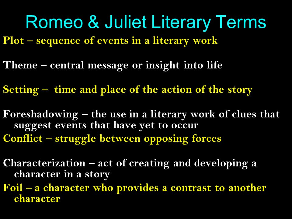 romeo and juliet literary devices 2 in shakespeare's romeo and juliet, what kind of literary device is used when benvolio says 'take thou some new infection to thy eye,/and the rank poison of the old will die.