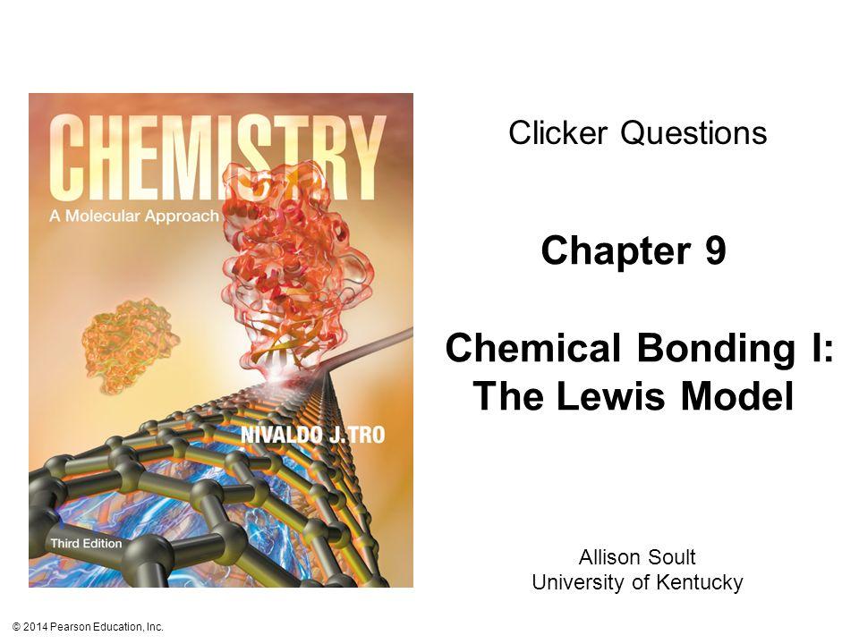 2014 Pearson Education Inc Chapter 9 Chemical Bonding I