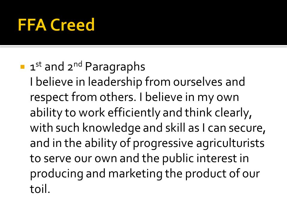  1 st and 2 nd Paragraphs I believe in leadership from ourselves and respect from others.