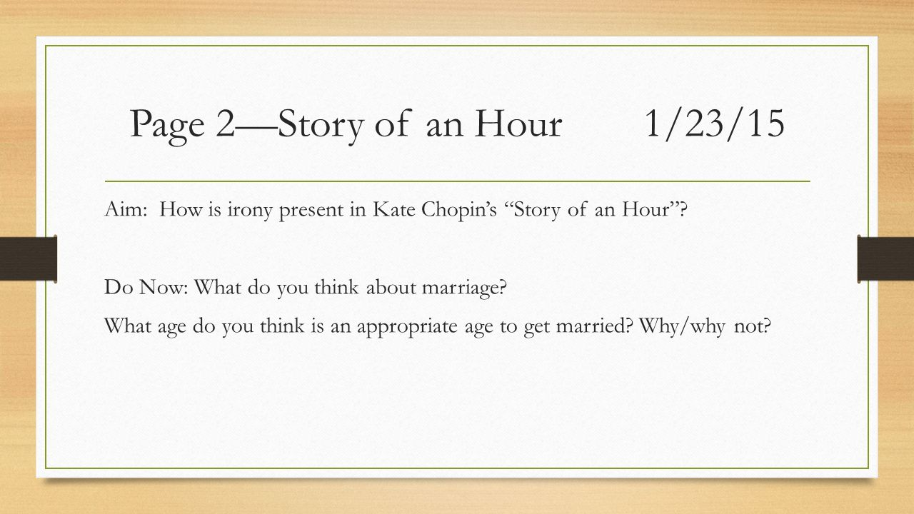 Page 2—Story of an Hour1/23/15 Aim: How is irony present in Kate Chopin's Story of an Hour .