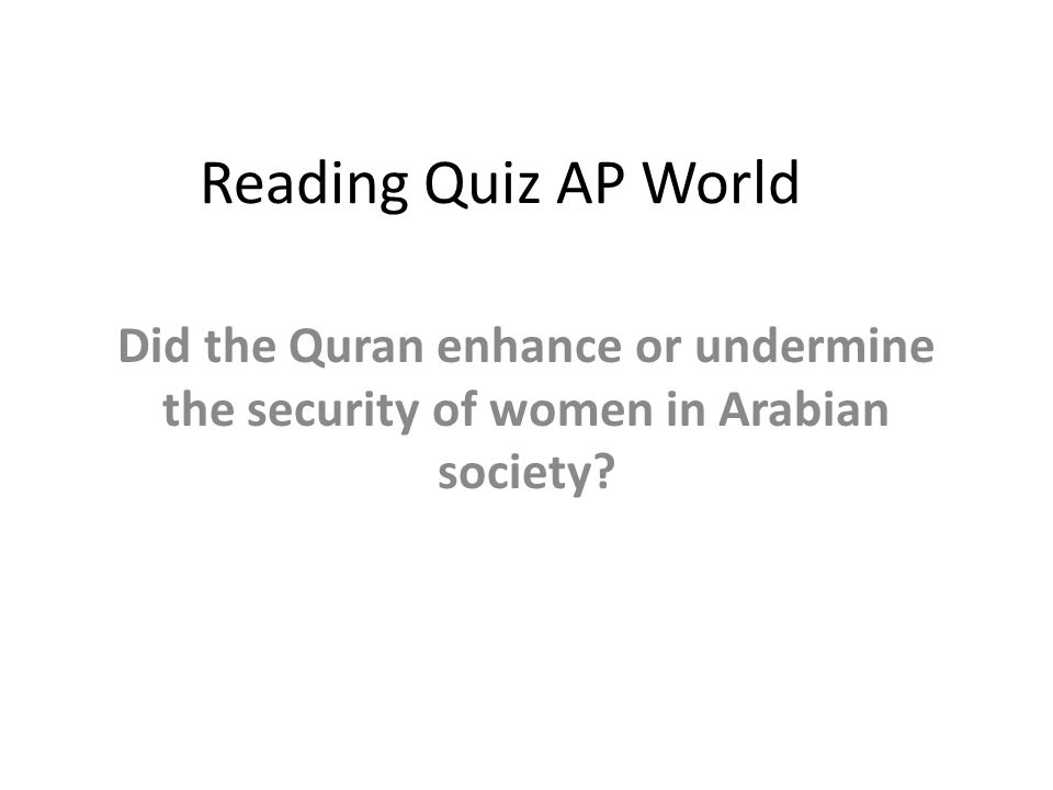 Reading Quiz AP World Did the Quran enhance or undermine the