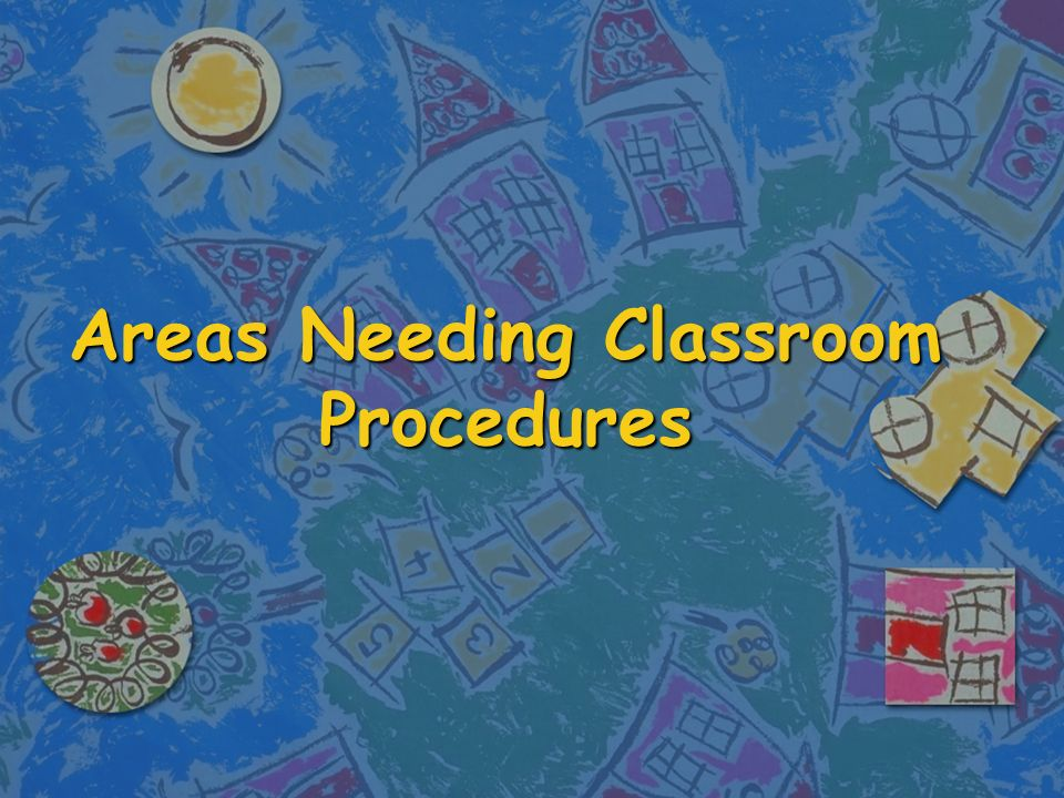 Areas needing classroom procedures 1 room use procedures n 1 areas needing classroom procedures gumiabroncs Gallery