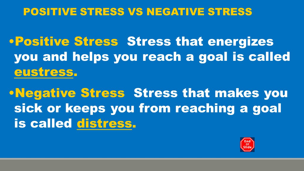 positive or negative impact of stress on Stress is something that every college student knows way too well however, the positive effects of stress are often overlooked vilma ruddock, author of what is positive stress says, positive stress or eustress (also called good stress) is when you perceive a stressful situation as an opportunity that will lead to a good outcome.