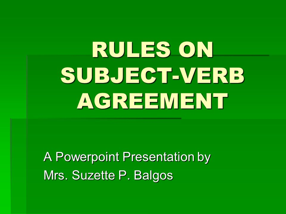 Rules On Subject Verb Agreement A Powerpoint Presentation By Mrs