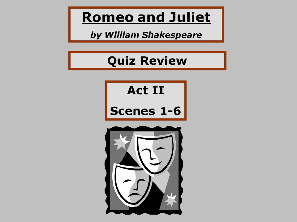 Romeo and Juliet by William Shakespeare Quiz Review Act II Scenes ...