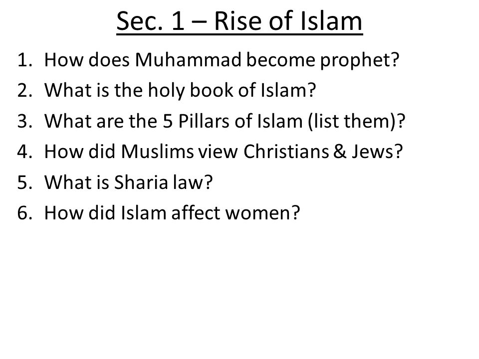Sec. 1 – Rise of Islam 1.How does Muhammad become prophet.
