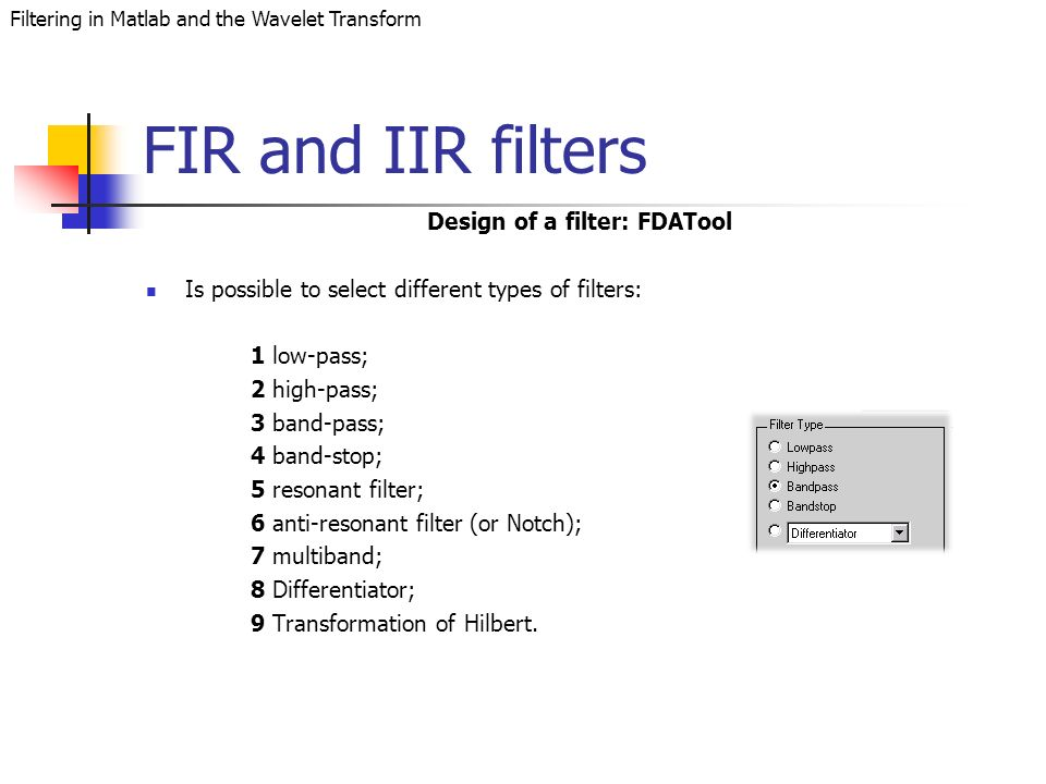 Filtering in Matlab and the Wavelet Transform  Outline Introduction