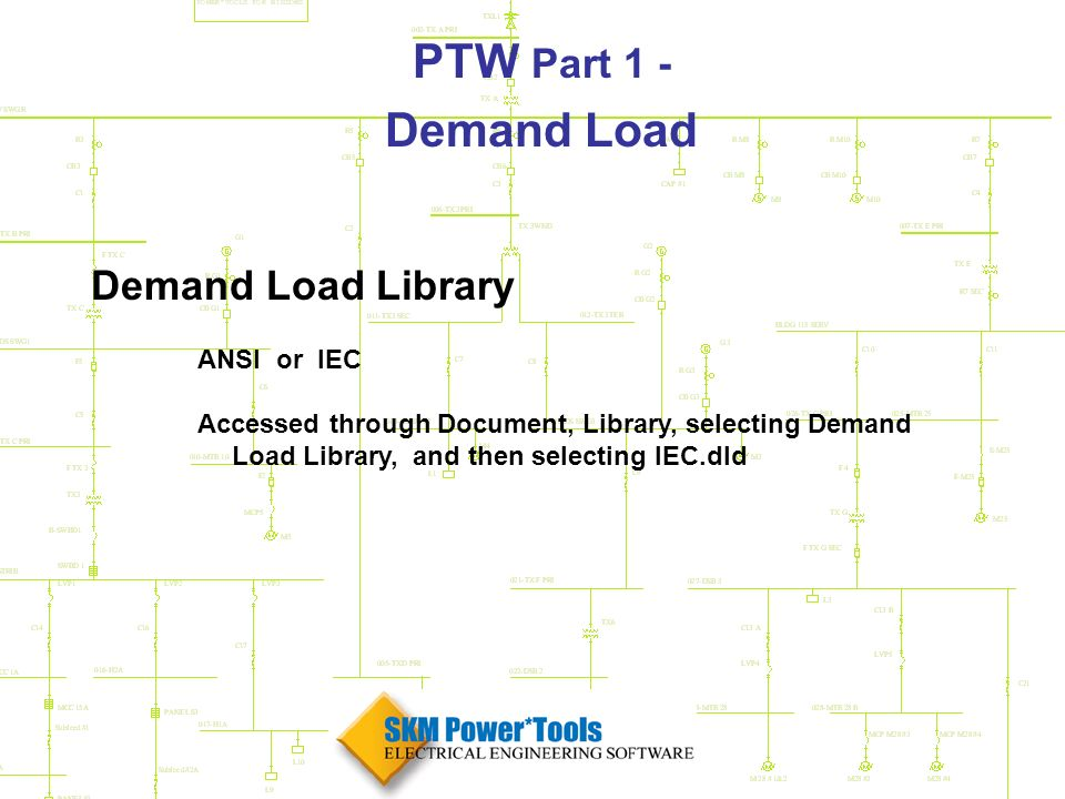 SKM Power*Tools for Windows Part 1 Demand Load  PTW Part 1