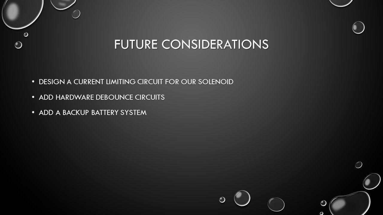 Digital Shower Controller By Nathan Garner Kasun Kumarage Ppt Debounce Circuit Schematic 17 Future Considerations Design A Current Limiting