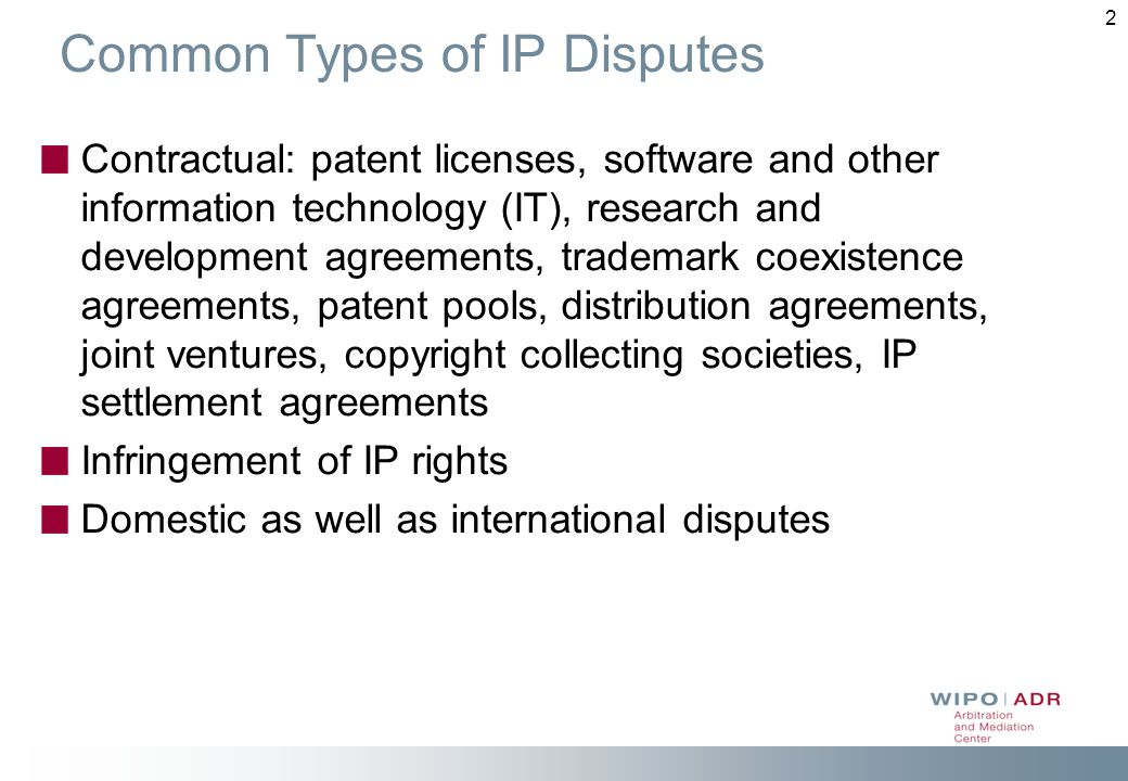 Mediation And Arbitration Of Ip Disputes The Experience Of The Wipo