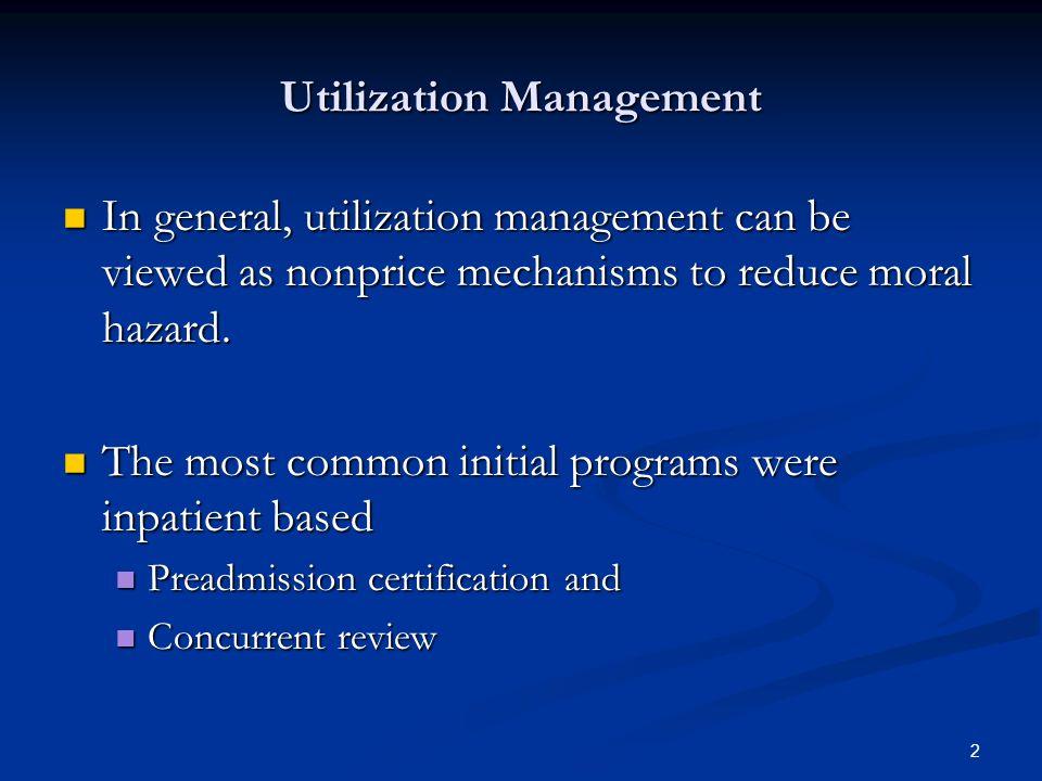 Moral Hazard–Utilization Management Chapter 8. 2 Utilization ...