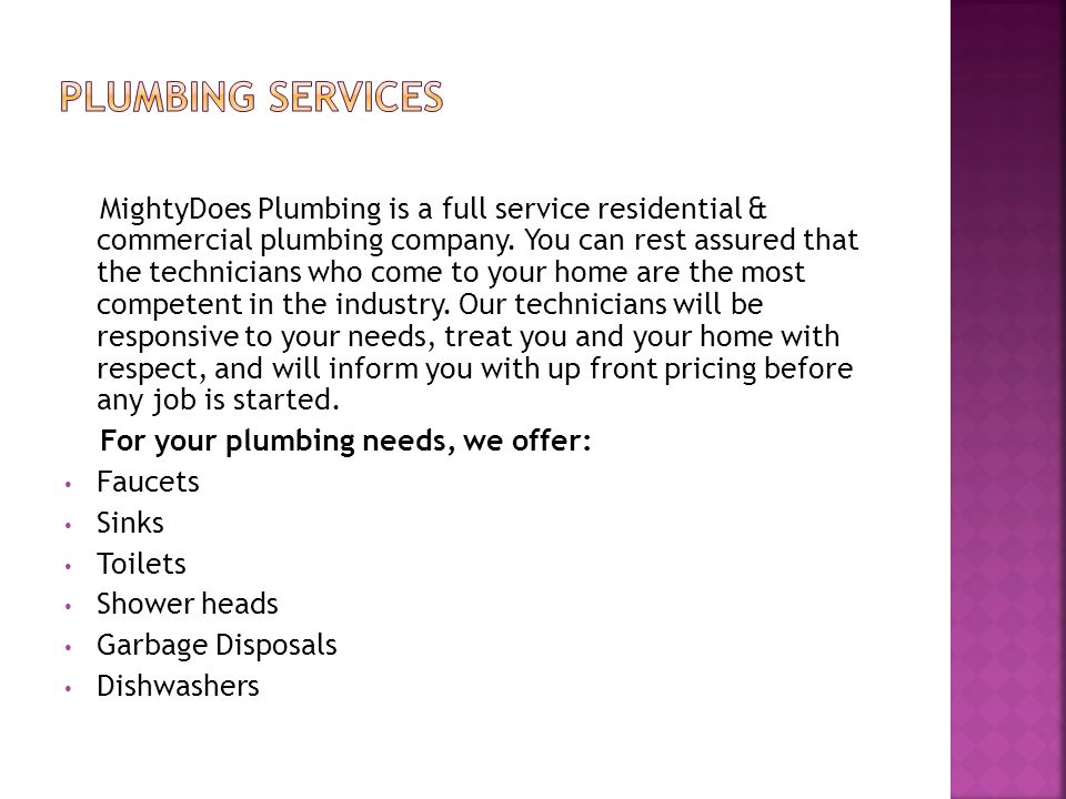 MightyDoes Plumbing is a full service residential & commercial plumbing company.