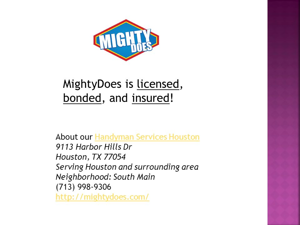 MightyDoes is licensed, bonded, and insured.