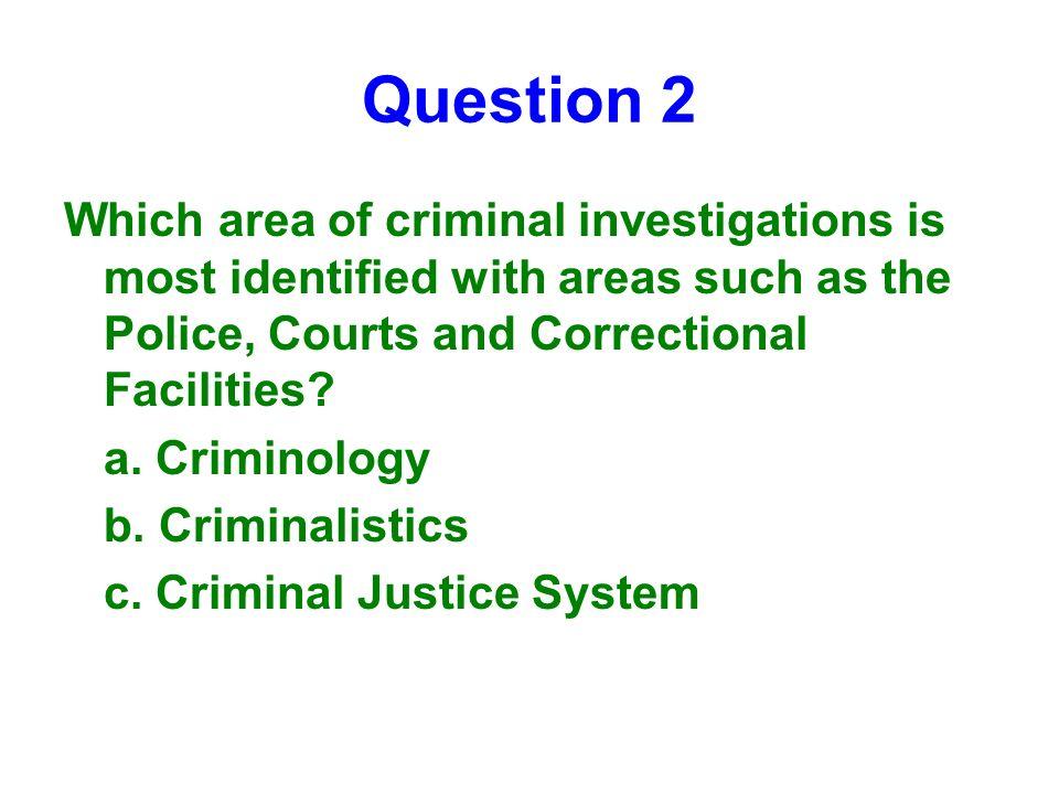Criminology A Unit 1 Practice Test Question 1 Criminology
