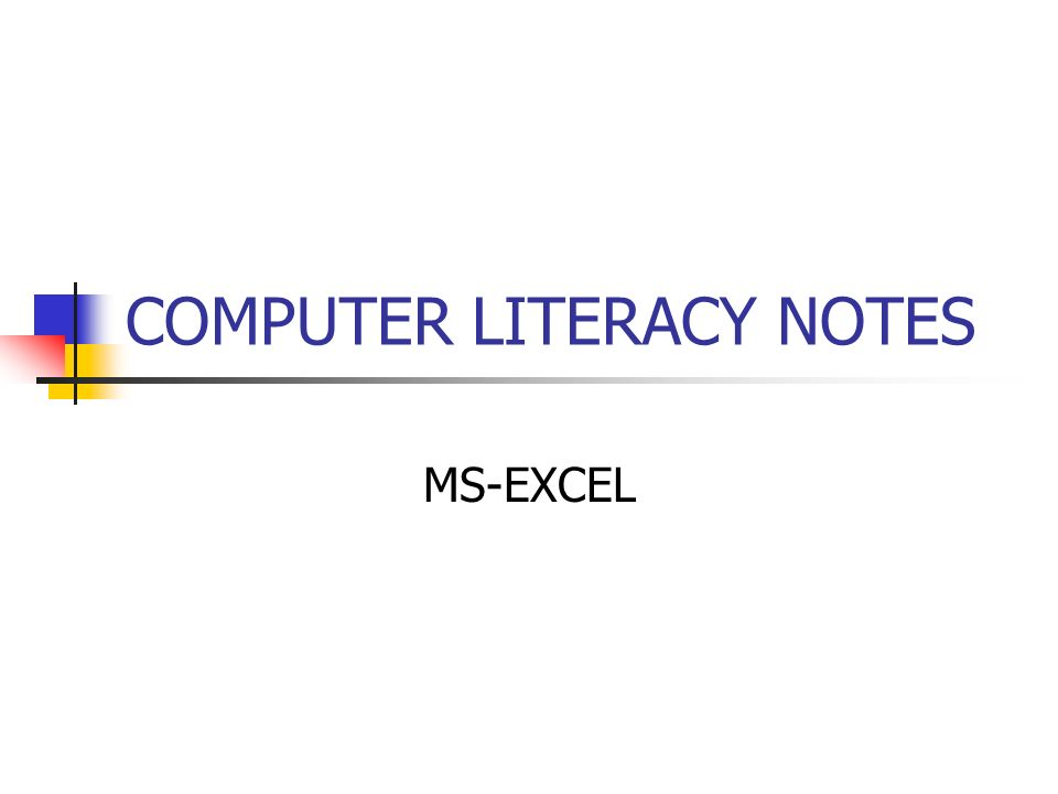 computer literacy notes ms excel spreadsheets a spreadsheet is a