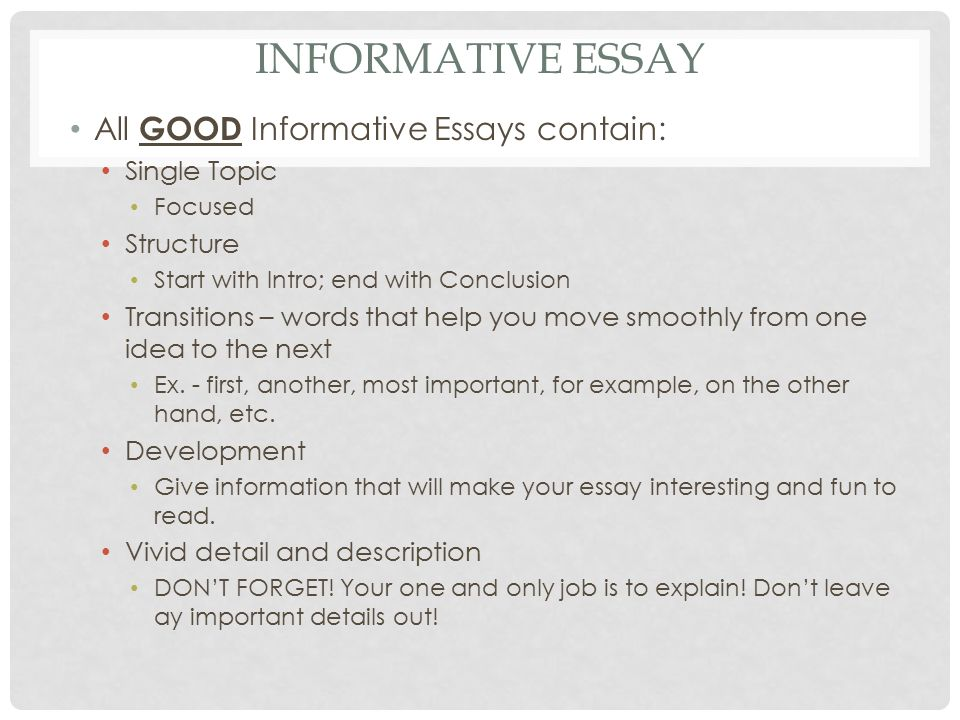 topic an informative essay on Some topics are interesting, but not well-suited to an informative essay because they are too complex you only have 3–5 pages, which isn't enough to allow you to explain a complex topic like the theory of relativity.