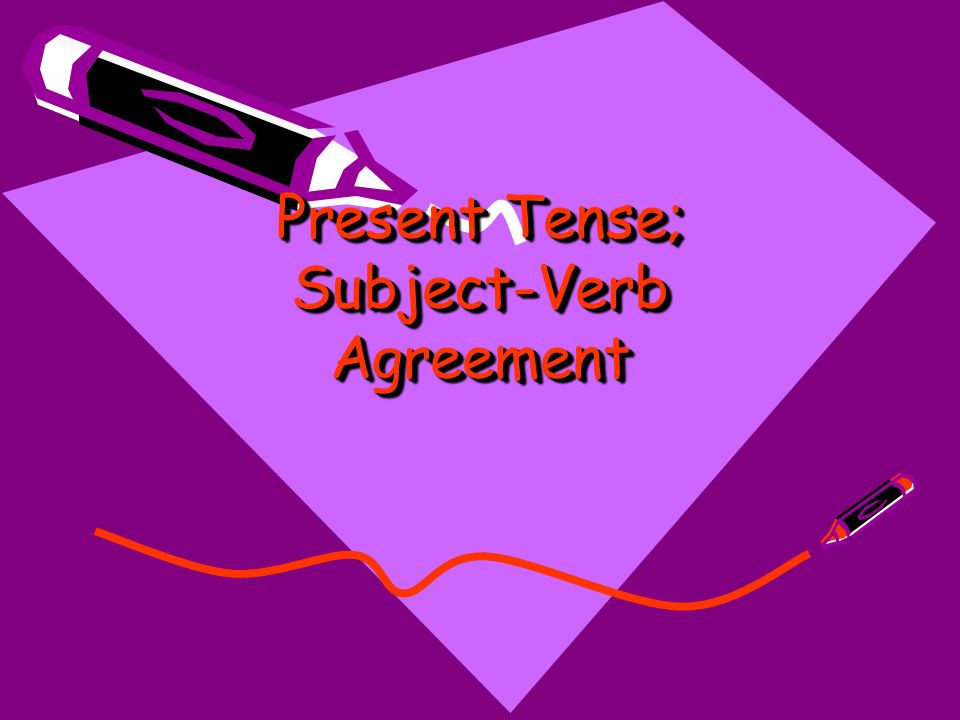 Present Tense Subject Verb Agreement A Verbs Tense Helps Tell When