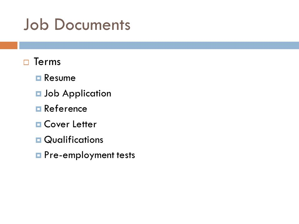 Job Documents Career Exploration Unit 4 Job Documents Terms Resume Job Application Reference Cover Letter Qualifications Pre Employment Ppt Download