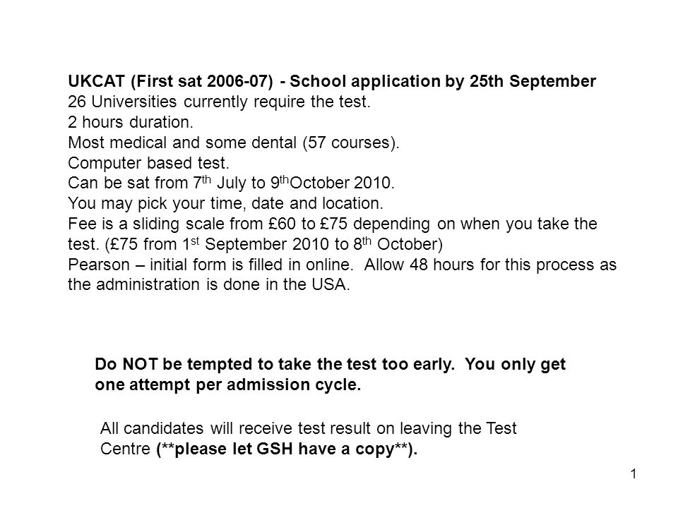 1 UKCAT (First sat ) - School application by 25th September