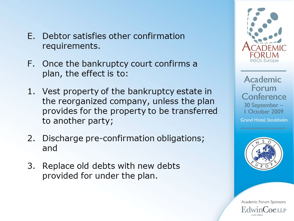 E.Debtor satisfies other confirmation requirements.