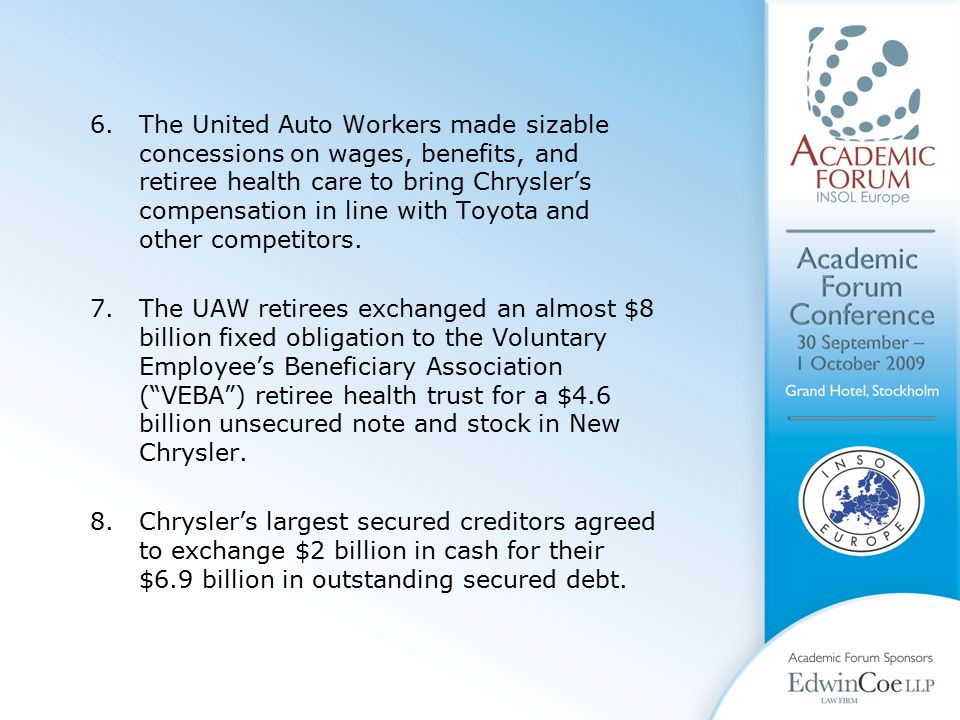 6.The United Auto Workers made sizable concessions on wages, benefits, and retiree health care to bring Chrysler's compensation in line with Toyota and other competitors.
