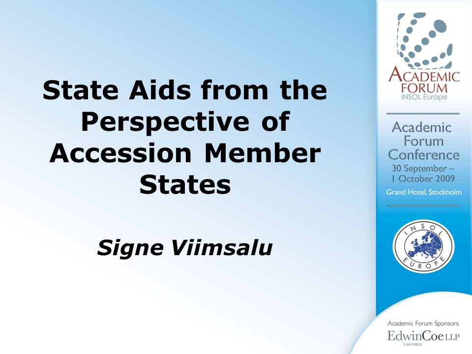 State Aids from the Perspective of Accession Member States Signe Viimsalu