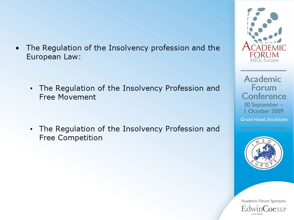 The Regulation of the Insolvency profession and the European Law: The Regulation of the Insolvency Profession and Free Movement The Regulation of the Insolvency Profession and Free Competition