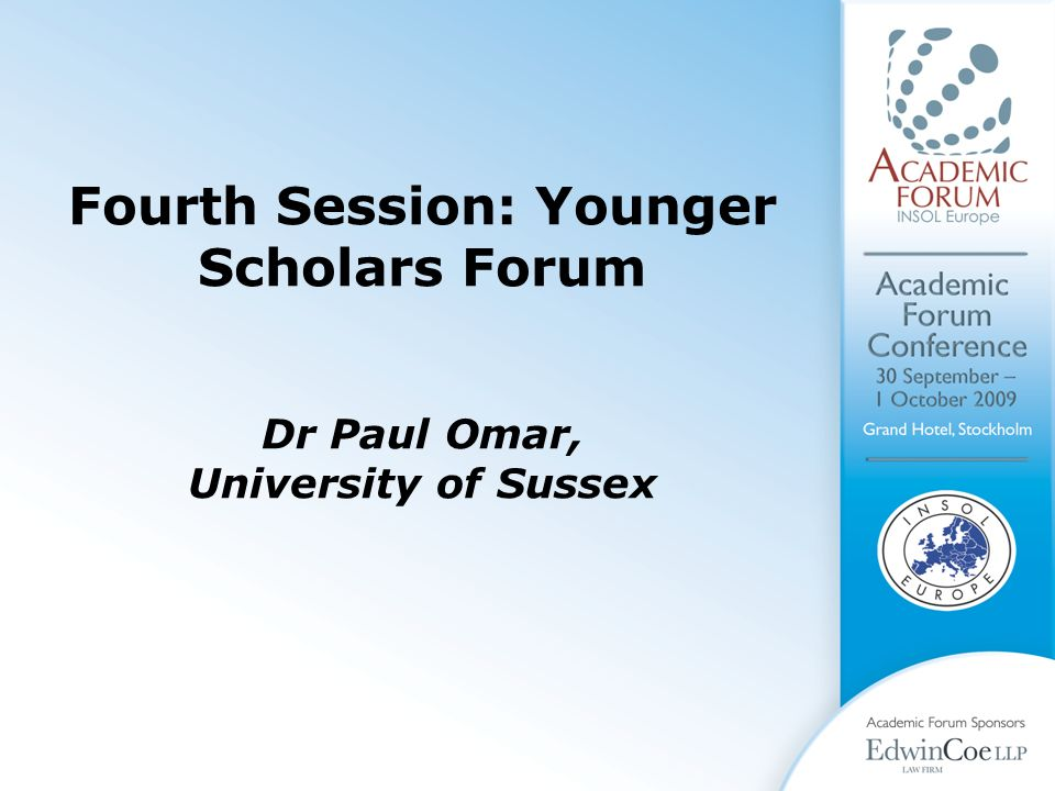 Fourth Session: Younger Scholars Forum Dr Paul Omar, University of Sussex