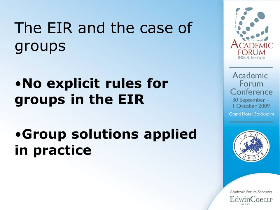 The EIR and the case of groups No explicit rules for groups in the EIR Group solutions applied in practice