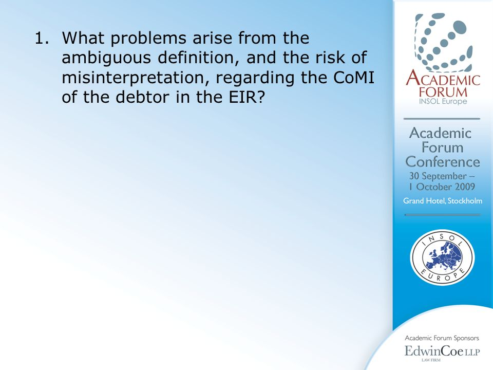 1.What problems arise from the ambiguous definition, and the risk of misinterpretation, regarding the CoMI of the debtor in the EIR
