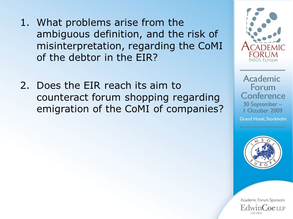 2.Does the EIR reach its aim to counteract forum shopping regarding emigration of the CoMI of companies
