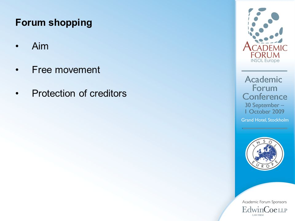 Forum shopping Aim Free movement Protection of creditors