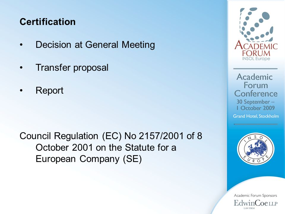 Certification Decision at General Meeting Transfer proposal Report Council Regulation (EC) No 2157/2001 of 8 October 2001 on the Statute for a European Company (SE)