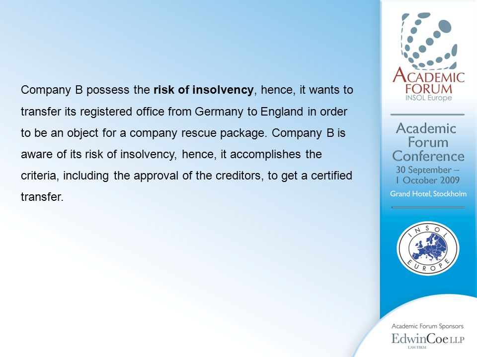 Company B possess the risk of insolvency, hence, it wants to transfer its registered office from Germany to England in order to be an object for a company rescue package.