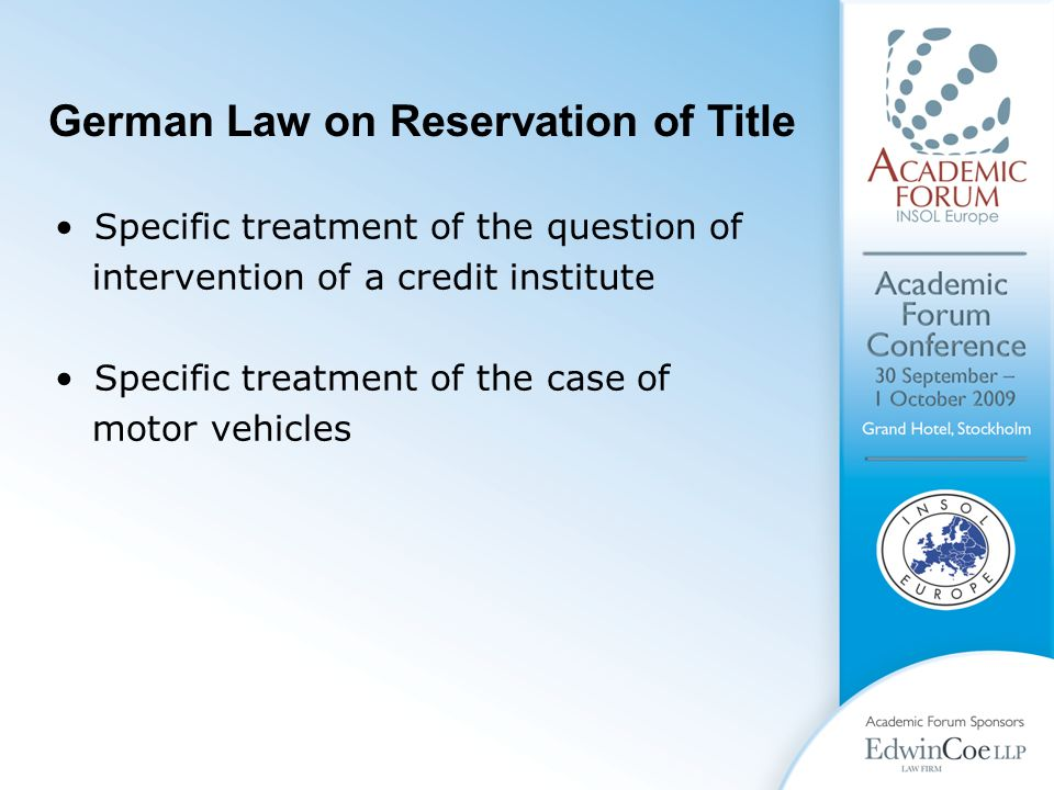 German Law on Reservation of Title Specific treatment of the question of intervention of a credit institute Specific treatment of the case of motor vehicles