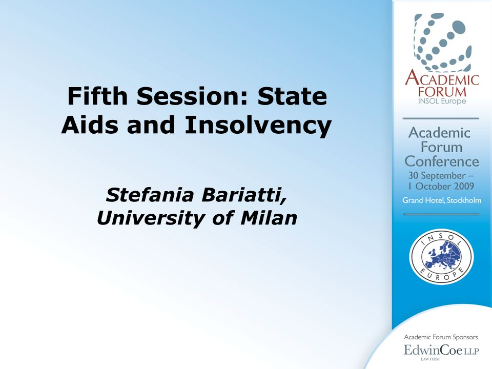 Fifth Session: State Aids and Insolvency Stefania Bariatti, University of Milan