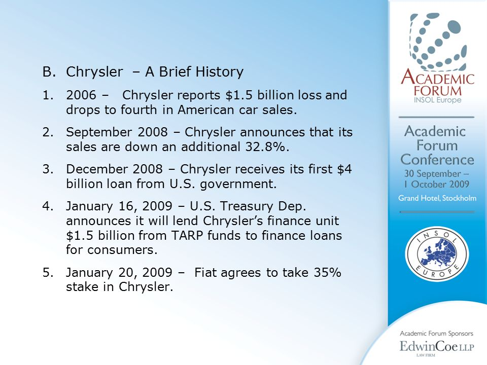 B.Chrysler – A Brief History 1.2006 – Chrysler reports $1.5 billion loss and drops to fourth in American car sales.