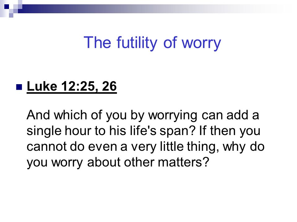 Disciples Are To Avoid Worry And Anxiety Over Possessions Luke 12 22