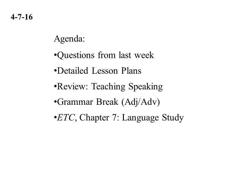 Questions from last week Detailed Lesson Plans Review: Teaching