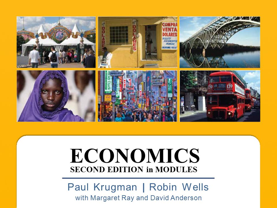 Economics paul krugman robin wells with margaret ray and david 1 economics paul krugman robin wells with margaret ray and david anderson second edition in modules fandeluxe Choice Image