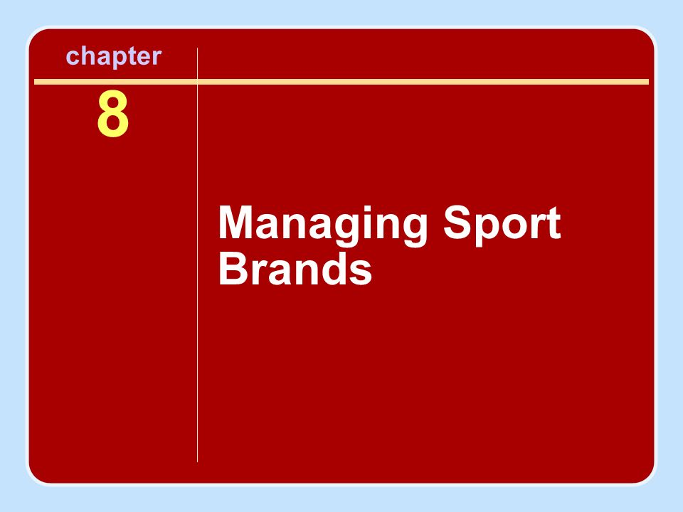 1 chapter 8 managing sport brands