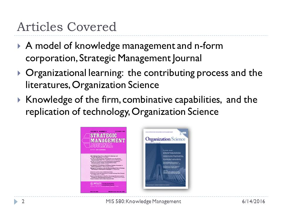 2 Articles Covered A Model Of Knowledge Management And N Form Corporation Strategic Journal Organizational Learning The Contributing