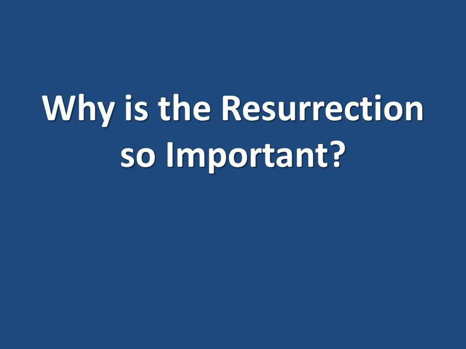Seeing Is Not Believing >> Why Is The Resurrection So Important Seeing Is Not Believing Our