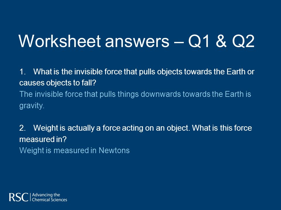 1.What is the invisible force that pulls objects towards the Earth or causes objects to fall.