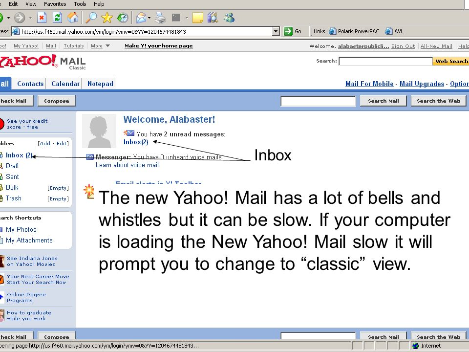 Yahoo! Mail We gave Google some good press so we'll use