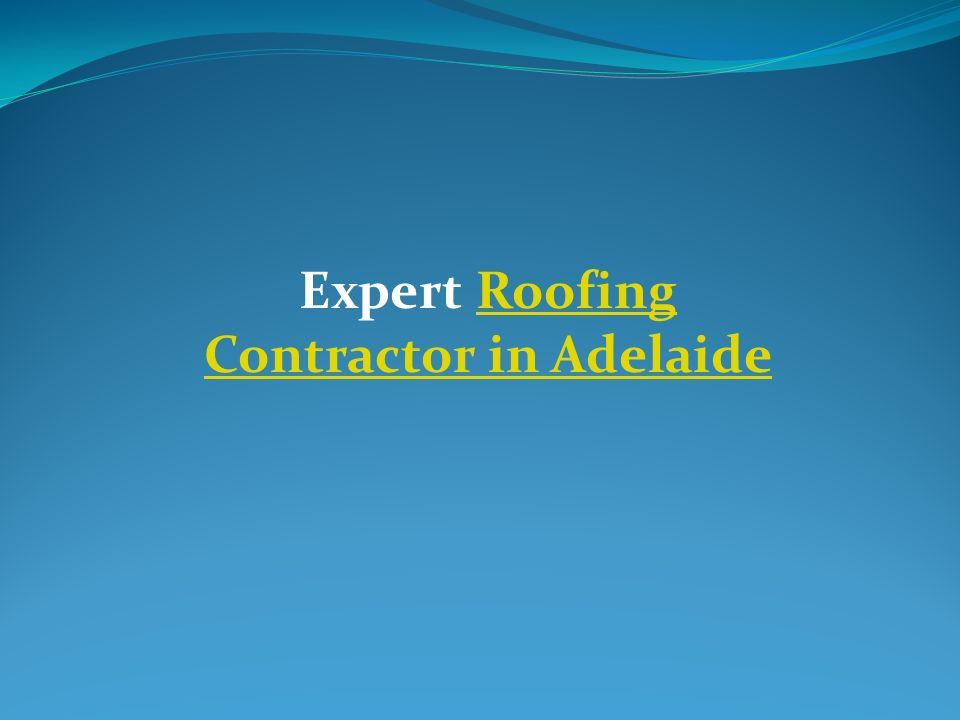 Expert Roofing Contractor in AdelaideRoofing Contractor in Adelaide