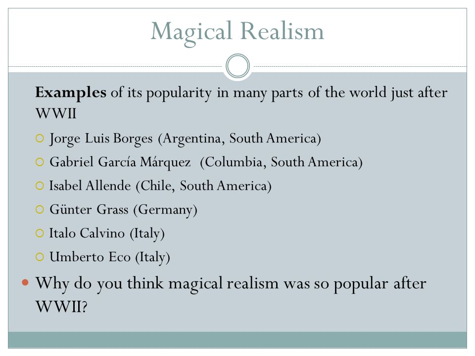 Magical Realism Who Dictates What Is Real Or Not Ppt Download