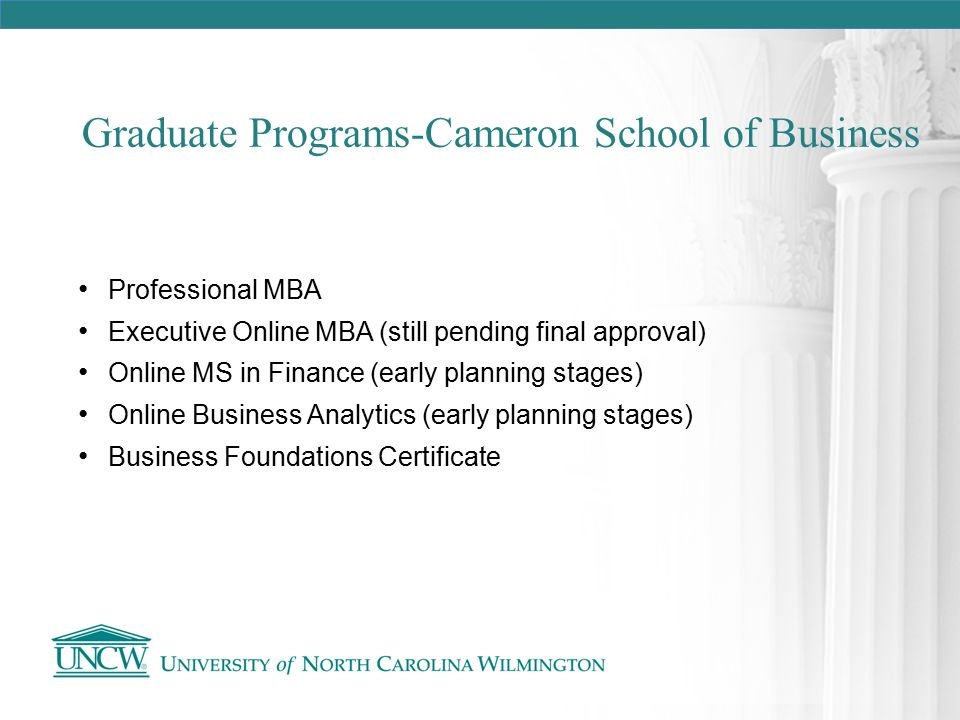 Established in 1979, the Cameron School of Business has focused on ...