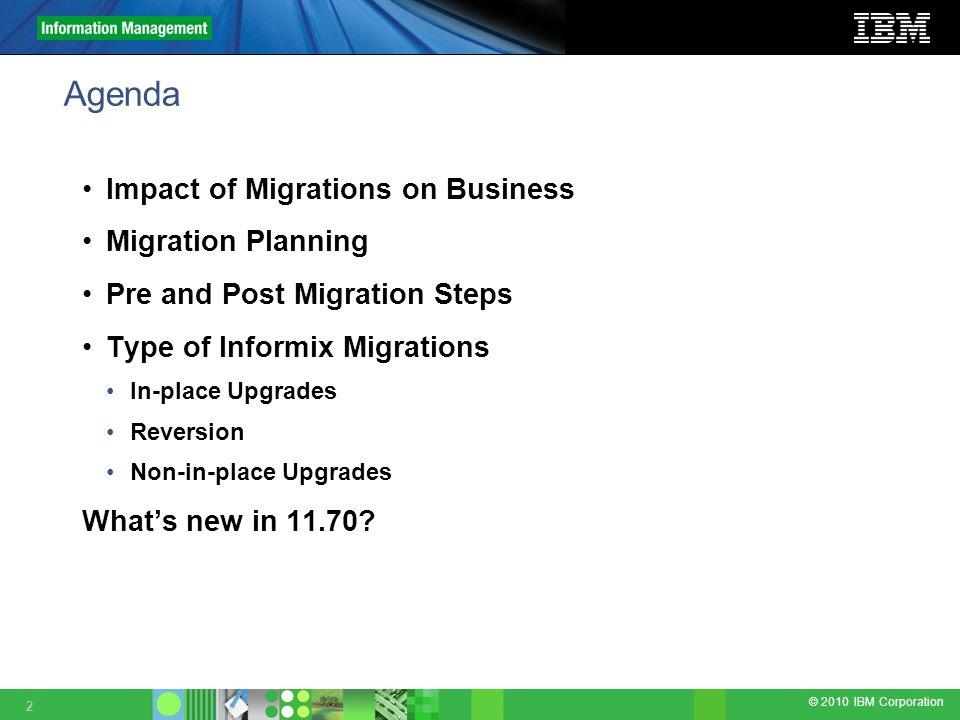 2010 IBM Corporation Upgrading and Migrating Informix